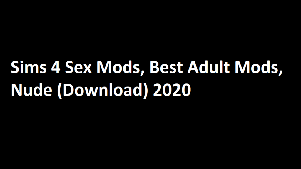 Sims 4 Sex Mods, Best Adult Mods, Nude (Download)