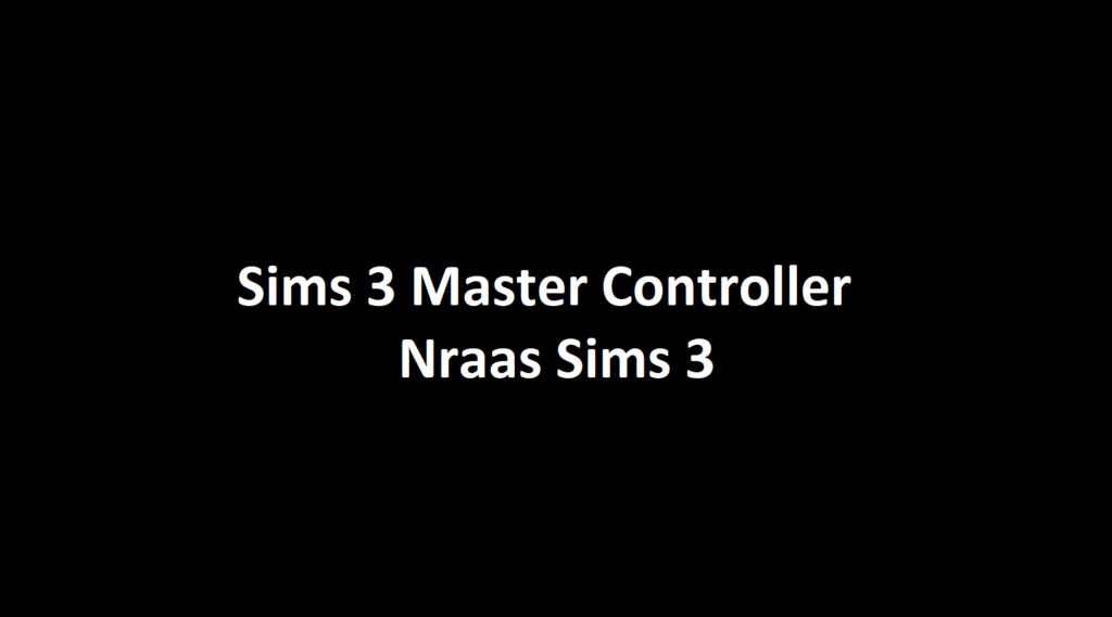 Sims 3 Master Controller, Nraas(Download)
