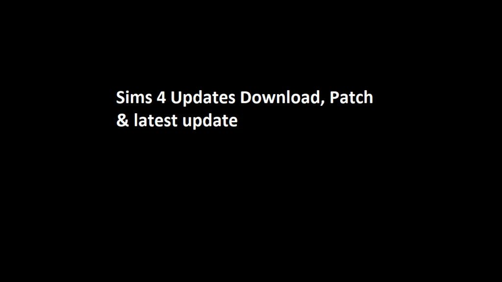 Sims 4 Updates Download | Patch, Free (Latest)